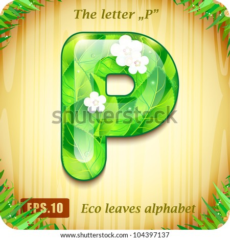 "3d Joyful Decorative glossy The letter ""P"" alphabet styled Eco leaves - stock vector"