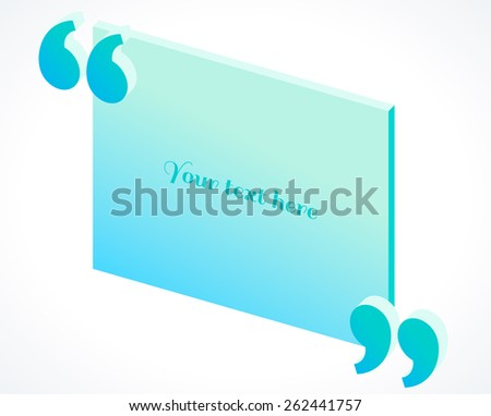 3d modern isometric turquoise quotation marks. Flat illustration. Place for your text - stock vector