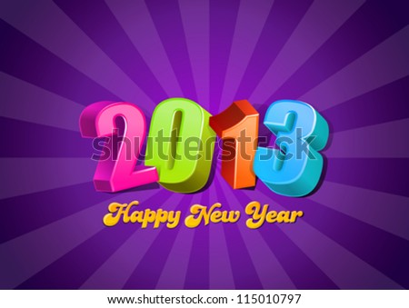 2013 3D numbers. Happy New Year card template. Vector. Editable. - stock vector