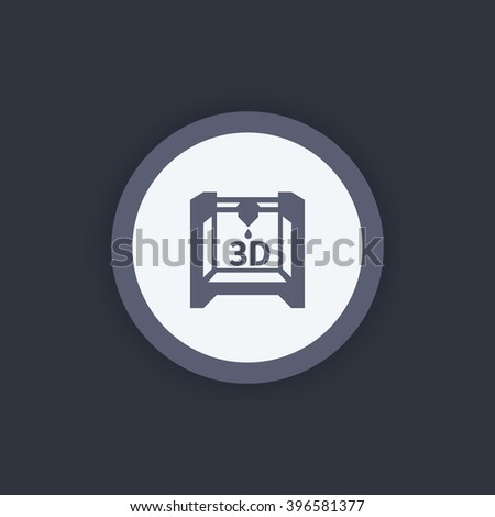 3d printer icon, additive manufacturing, 3d printing sign, vector illustration - stock vector