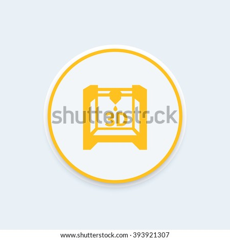 3d printer icon, additive manufacturing, 3d printing symbol, round icon, vector illustration - stock vector