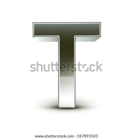 3d silver steel letter T isolated white background - stock vector