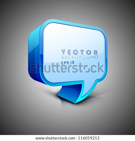 3D speech bubble or dialog box. EPS 10. - stock vector