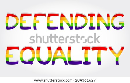"""""""Defending equality"""" phrase stylized with rainbow - stock vector"""