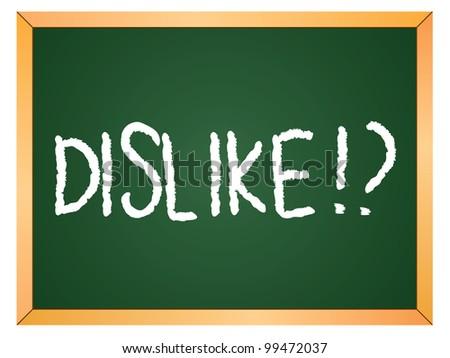 """""""dislike"""" word written on chalkboard - stock vector"""