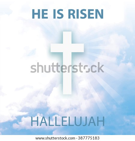 Easter.He is risen.Easter square background.Blue sky.Vector illustration,wallpaper. Blue sky with clouds, divine sunlight ,crucifixion,cross,titles. Religious design template, a symbol of faith - stock vector