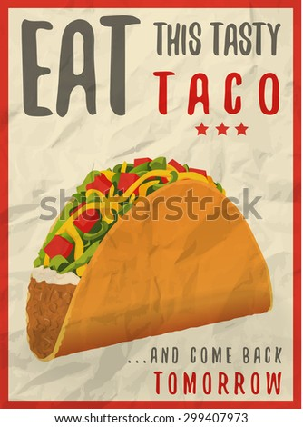 """""""Eat this tasty taco"""" concept or poster in vintage style with the effect of jammed paper - stock vector"""