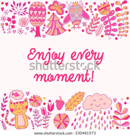 """Enjoy every moment"" lettering illustration card, cute childish design: flower doodles, cat and owl in romantic style. - stock vector"