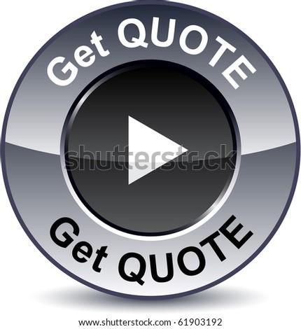Get quote round metallic button. Vector. - stock vector