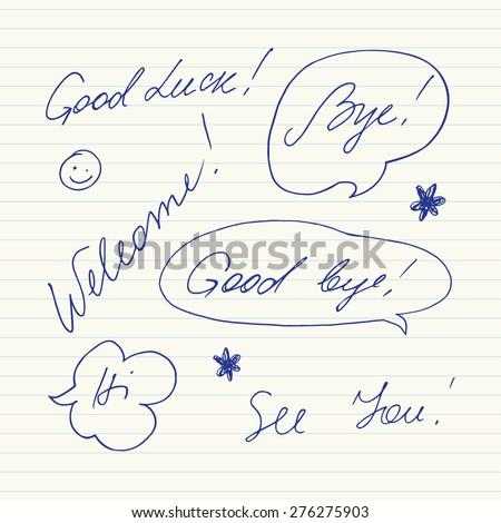 Handwritten short phrases. Good luck, Good bye, Welcome, Bye, Hi, See you.. - stock vector