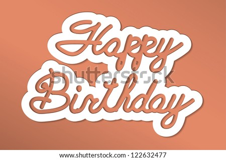 'happy birthday' handmade calligraphy, vector EPS10 - stock vector