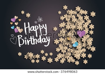 Happy Birthday text  on  background with flowers and heart from paper - stock vector
