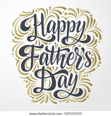 """""""Happy Father's Day"""" vector text with gold decor ornamental elements. Father's day lettering for greeting card, prints and posters. Father's day typographic inscription, calligraphic design - stock vector"""