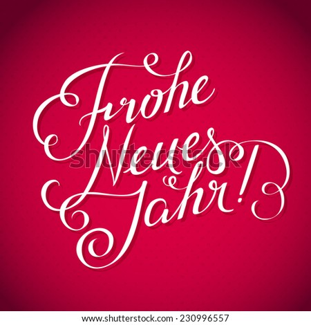 """Happy New Year"" inscription in German language. Calligraphic inscription on a bright red festive background. Greeting card - stock vector"
