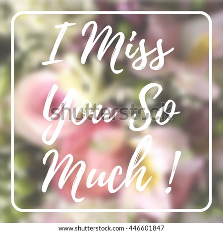 """""""I miss you so much"""" card on blurred flowers background. - stock vector"""