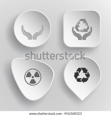 4 images: human hands, protection sea life, radiation, recycle symbol. Ecology set. White concave buttons on gray background. Vector icons. - stock vector