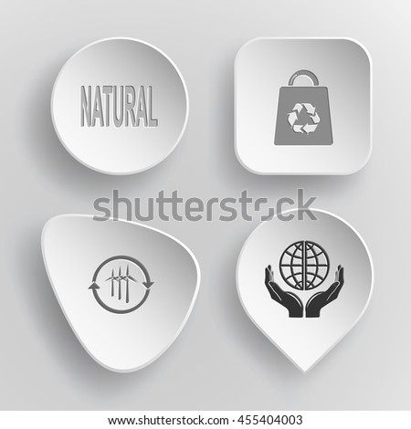 """4 images: label """"natural"""", bag, wind turbine, protection world. Ecology set. White concave buttons on gray background. Vector icons. - stock vector"""