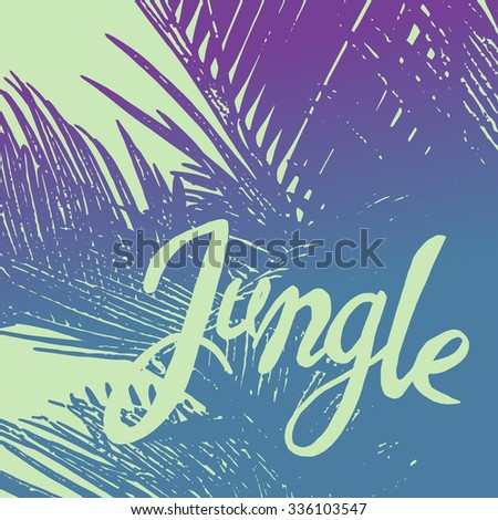 """Jungle"" ink phrase on the colorful palm tree background - stock vector"