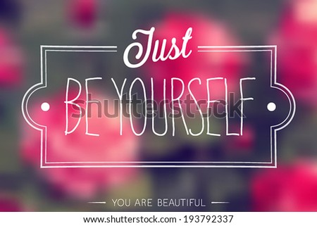 """Just Be Yourself"" Poster. Vector illustration. - stock vector"