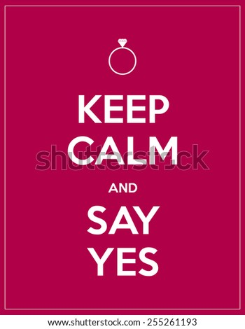 keep calm and say yes - stock vector