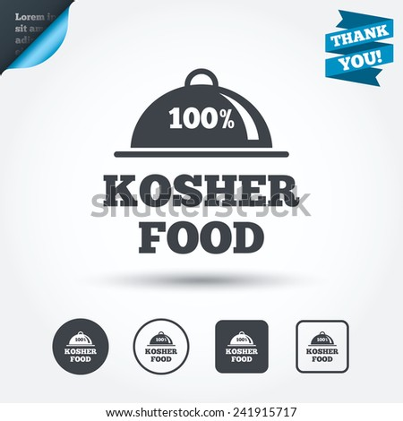 100% Kosher food product sign icon. Natural Jewish food with platter serving symbol. Circle and square buttons. Flat design set. Thank you ribbon. Vector - stock vector