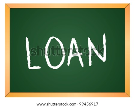 """""""loan"""" word written on chalkboard - stock vector"""