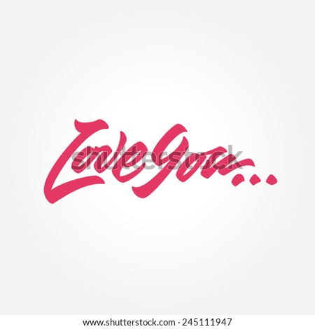 'Love You' hand drawn brush script lettering typographic composition for greeting card design, t shirt apparel, print, poster, vector illustration - stock vector