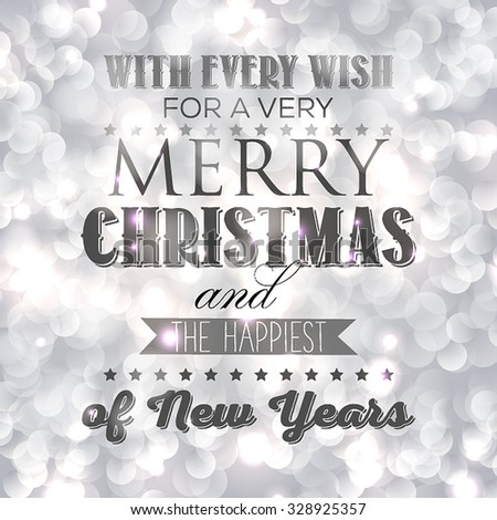 Merry Christmas and Happy New Year Card Xmas Card. Blur Silver Snowflakes. Vector. 'With every wish for a very Merry Christmas and the Happiest of New Years' - stock vector