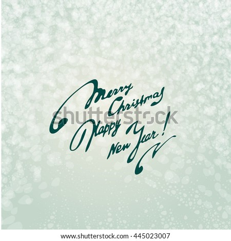 """Merry Christmas, Happy New Year"" Easy background with snowflakes and inscription. A vector. - stock vector"