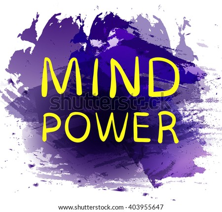 'MIND POWER' text on bright purple paint splash backdrop. VECTOR hand drawn letters. Yellow words.  - stock vector