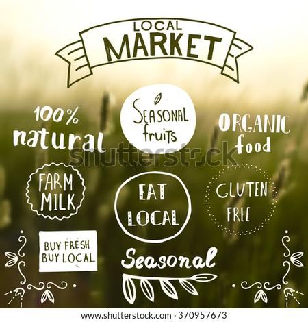 100% natural, eat local,seasonal fruits, farm milk, buy fresh buy local, organic food, gluten free, Local Market labels. Blurred rural background. Restaurant menu logo, badges templates. Vector - stock vector