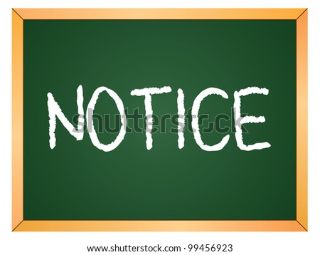 """""""notice"""" word written on chalkboard - stock vector"""