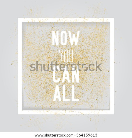 Now you can all. Motivation square poster. Text lettering of an inspirational saying. Quote typographical poster, flyer, background template, vector design eps10 - stock vector