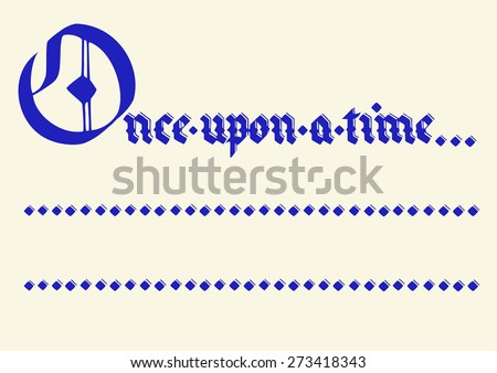 """once upon a time..."" lettering illustration vector, in vintage font; blue text on cream background - stock vector"