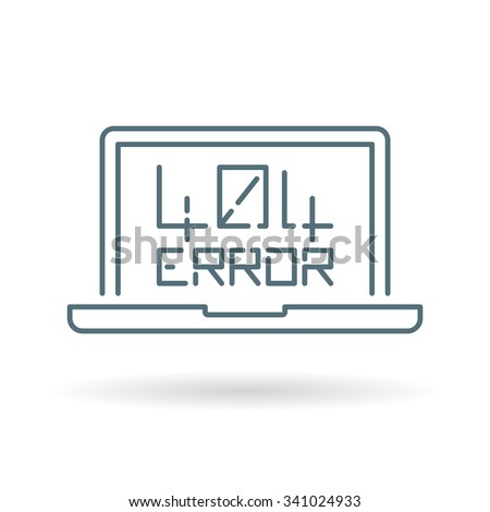 404 page not found error icon. 404 page not found error sign. 404 page not found error symbol. Thin line icon on white background. Vector illustration. - stock vector