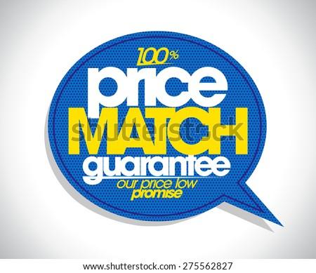 100% price match guarantee speech bubble design - stock vector