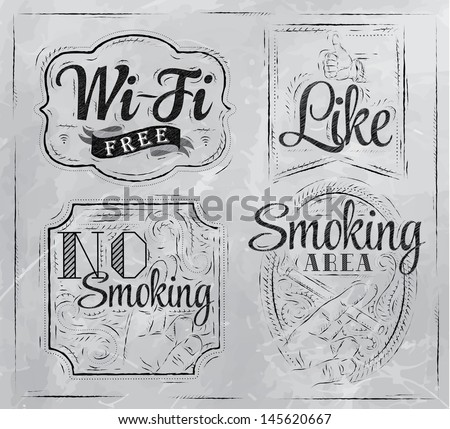 Set signs Wi fi free, smoking area, no smoking, like, stylized drawing in charcoal on board  vector - stock vector