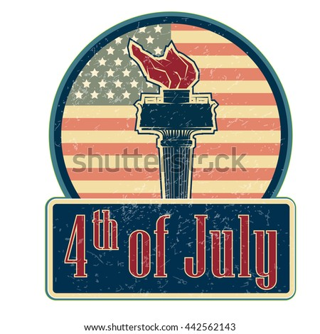 4th july emblem 4th july vector 4th july illustration  4th july day 4th july sign 4th july poster  4th july element 4th july eps 4th july torch 4th july liberty  4th july jpg  4th july picture  - stock vector