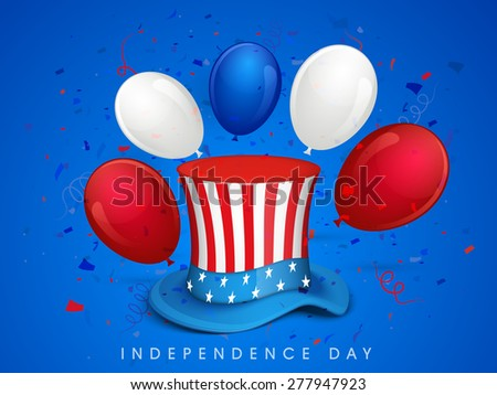 4th of July, American Independence Day celebration with hat and balloons in national flag color on blue background. - stock vector