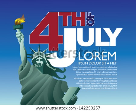 4th of July Statue of Liberty Background. EPS 10 vector, grouped for easy editing. No open shapes or paths. - stock vector