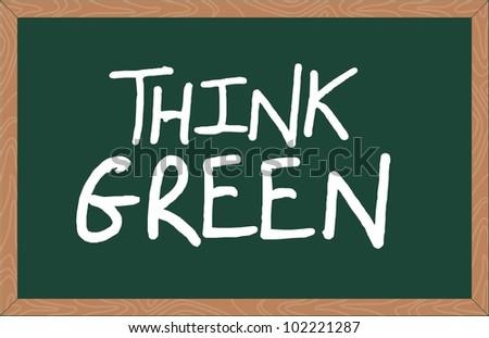 """think gree"" word written on chalkboard - stock vector"