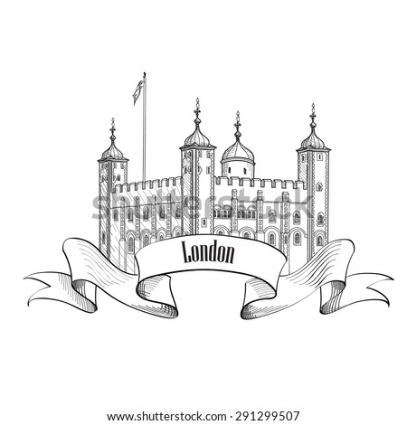 Tower of London famous building, London, England, UK. London symbol vintage sketch label isolated. - stock vector