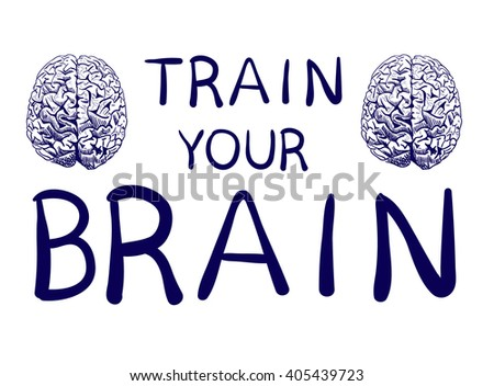 'Train your brain' text with hand drawn front view brain sketch. VECTOR illustration, dark blue handwritten letters.  - stock vector