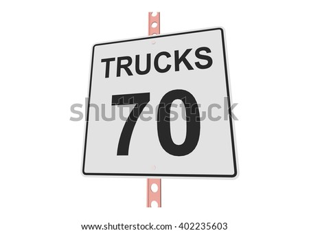 """""""Truck speed 70"""" - 3d illustration of roadsign isolated on white background - stock vector"""