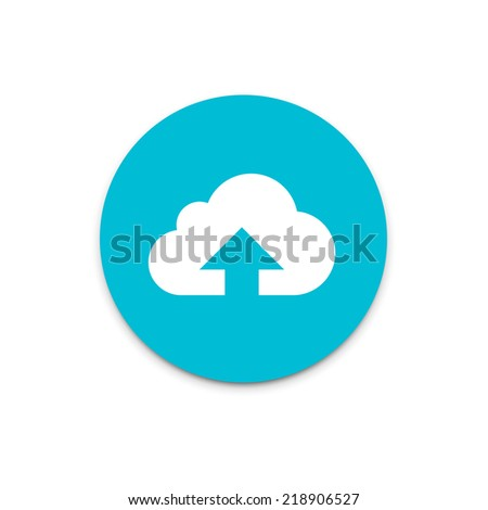 Upload data to internet cloud flat icon on colorful floating ui action button.  - stock vector
