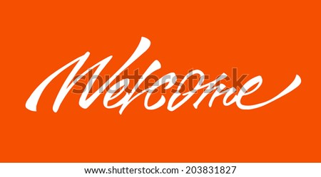 """Welcome"" calligraphic lettering  - stock vector"