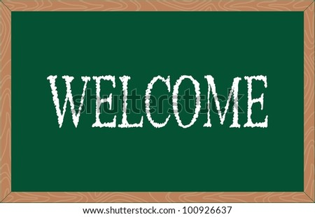 """""""welcome"""" word written on greenboard - stock vector"""