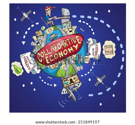 World collaborative economy illustration /vector illustration of world sharing economy in now days, based of new technology and communication/ EPS 10 fully editable file. - stock vector