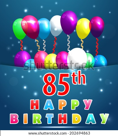 85 year Happy Birthday Card with balloons and ribbons, 85th birthday - vector EPS10 - stock vector