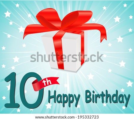 10 year Happy Birthday Card with gift and colorful background in vector EPS10 - stock vector